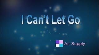 I Can't Let Go ♦ Air Supply ♦ Karaoke ♦ Instrumental
