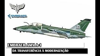 Embraer AMX A-1, Da Transferência À Modernização