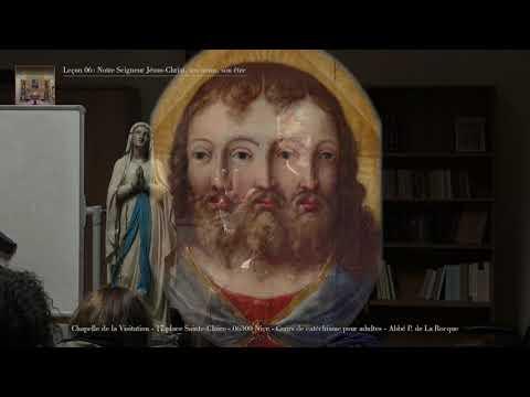 Catéchisme pour adultes - Leçon 06 - Notre Seigneur Jésus-Christ - Abbé de La Rocque