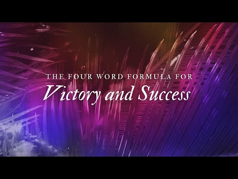THE FOUR WORD FORMULA FOR VICTORY AND SUCCESS | Wayne Huntley