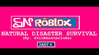 SN ROBLOX-parte de sobrevivência de desastres naturais 6