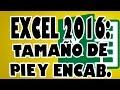 EXCEL 2016: Tamaño de Encabezado y Pie de Página en Excel.