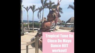 Tropical Tone Up #CincoDeMayo Turn Up Live!