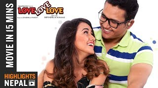 LOVE LOVE LOVE | Movie In 15 Minute | Ft. Swastima Khadka, Suraj Pandey