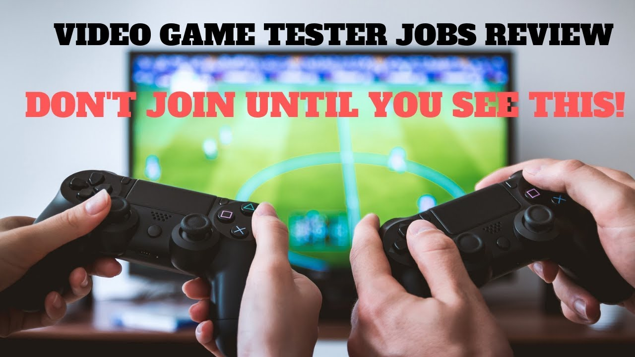 Video Game Tester Jobs Review Dont Join Until You See This