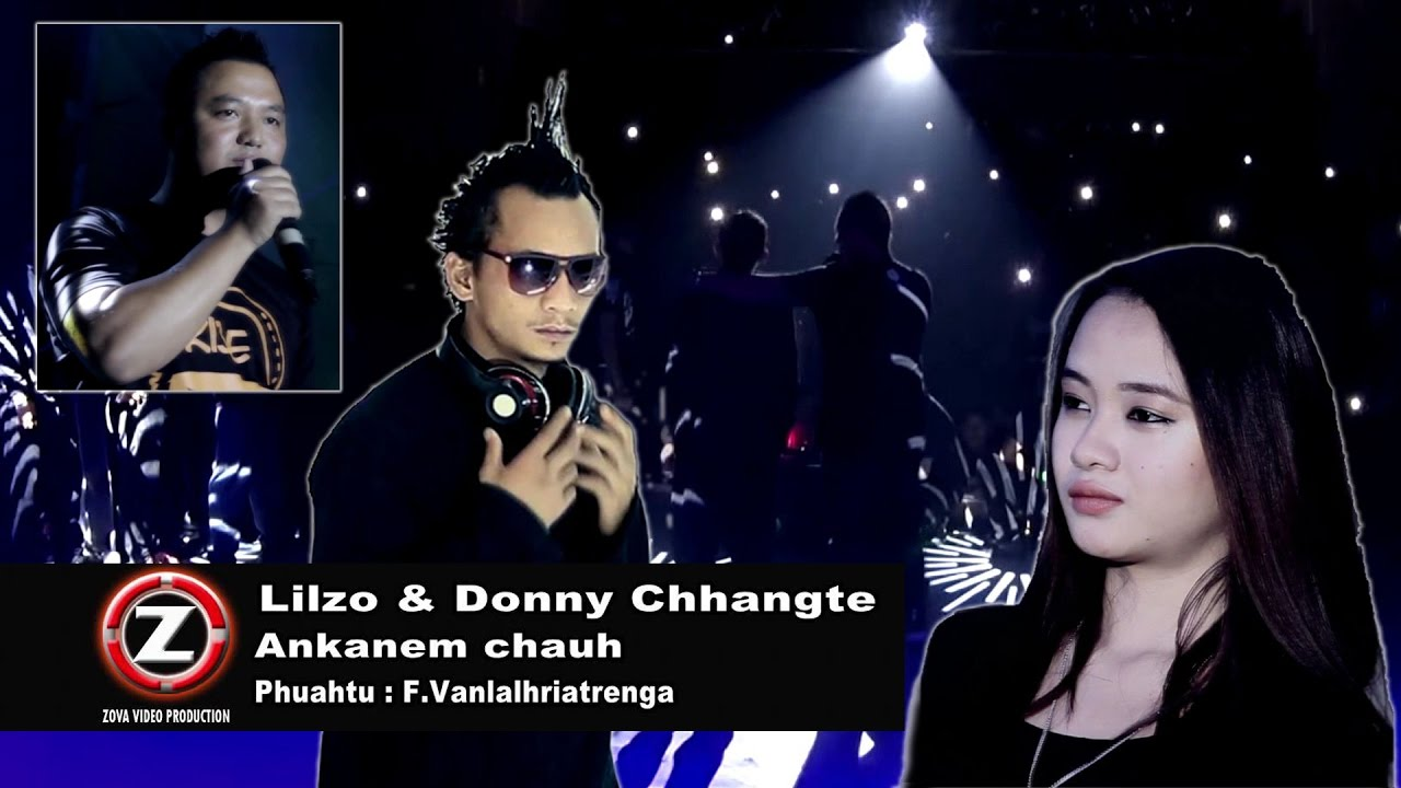 Lilzo & Donny Chhangte - Ankanem chauh (Official Music Video)