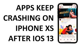Apps constantly crashing on Apple iPhone XS after iOS 13