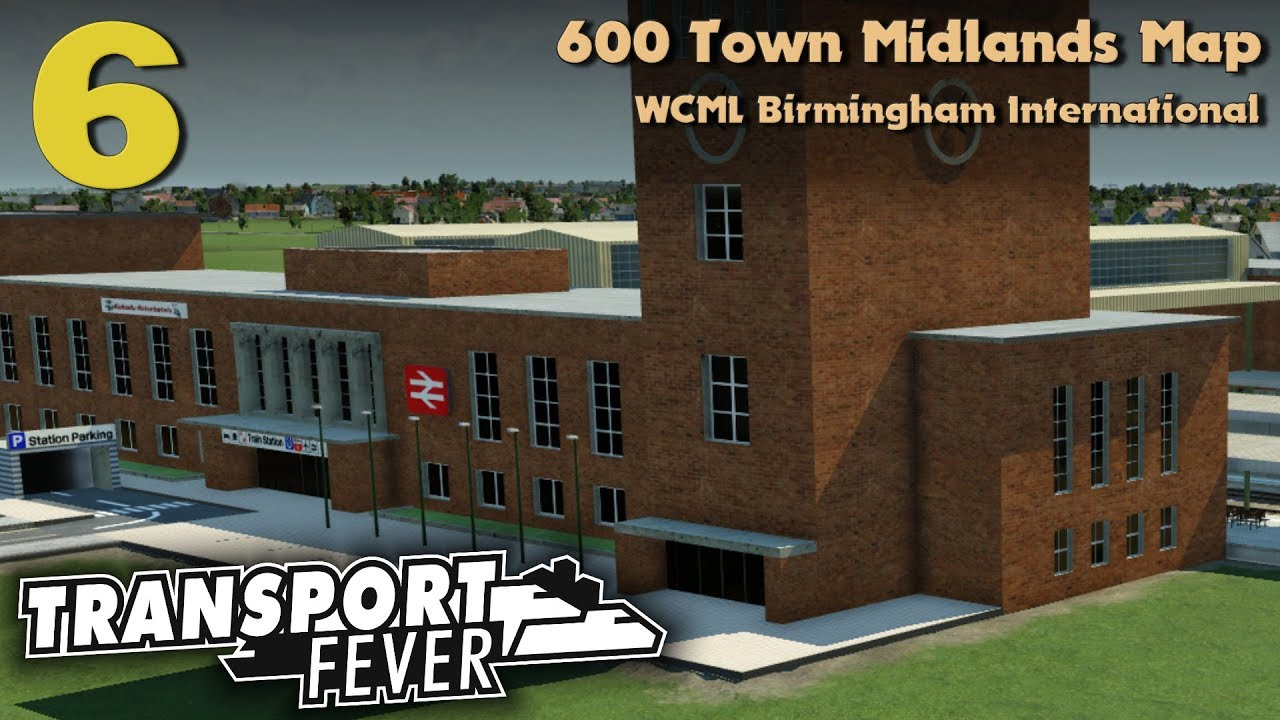 Transport Fever 600 Town Midlands Map #6: WCML Birmingham ...