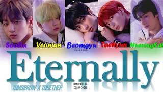 TXT (투모로우바이투게더) - Eternally Lyrics (Color Coded Han|Rom|Eng)