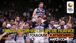 Finale du trophée coupe de france masculin 2018 | toulouse - kaysersberg