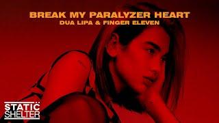 BREAK MY PARALYZER HEART - Dua Lipa \u0026 Finger Eleven (Mashup)