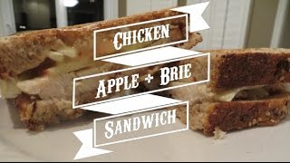 Chicken Apple Brie Sandwich  Meal Time with Jen