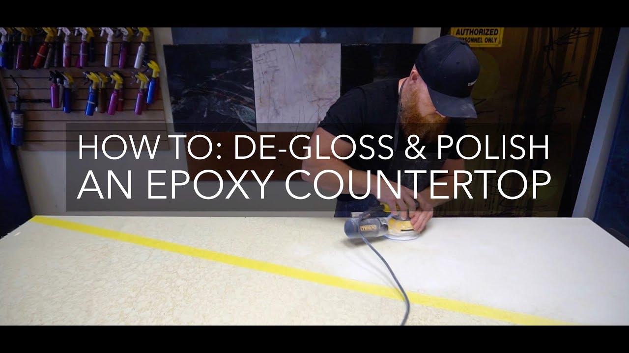 How to De-Gloss and Polish an Epoxy Countertop - YouTube
