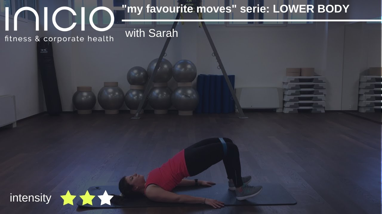 Sarahs my favourite moves: LOWER BODY
