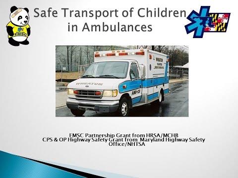 Safe Transport of Children in Ambulances Webinar March 2013