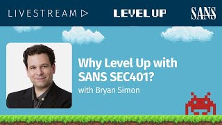 Why Level Up with SANS SEC401?