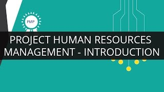 Introduction to Project Human Resources Management | PMP | Edureka