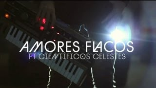 Смотреть клип Carlos Sadness - Amores Flacos