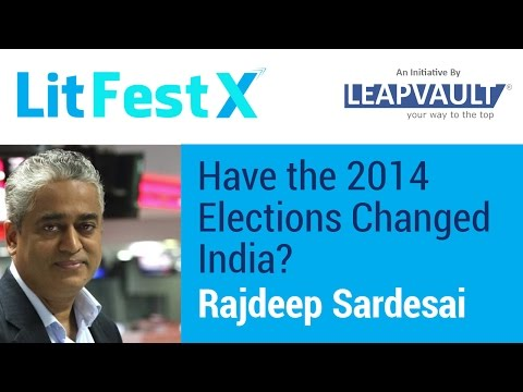 Rajdeep Sardesai with Kumaar Bagrodia: Have the 2014 Elections Changed India?