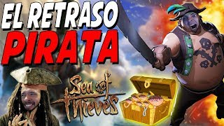 LA AVENTURA DEL RETRASO Y MAS GRACIOSA DE LOS 7 MARES #1 SEA OF THIEVES