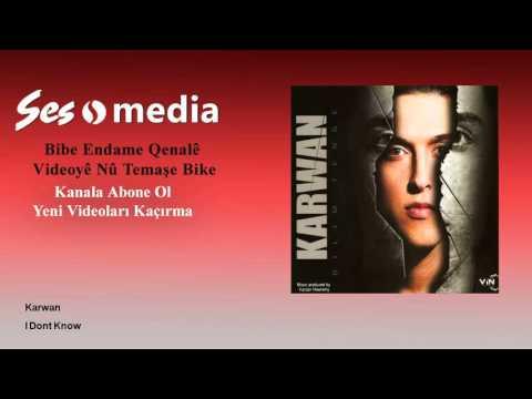 Karwan - I Dont Know