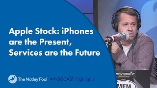 Apple Stock: iPhones are the Present, Services are the Future