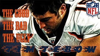 Tim Tebow: The Good, The Bad & The Ugly | NFL