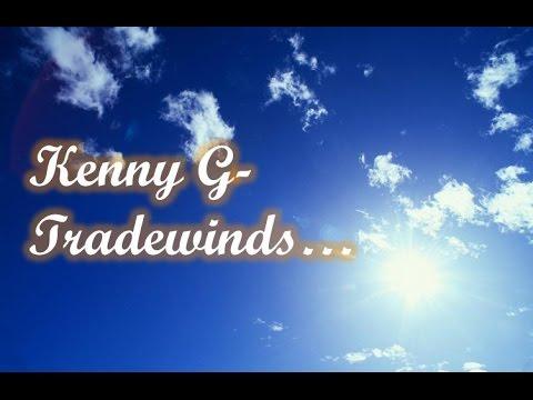 Kenny G - Tradewinds