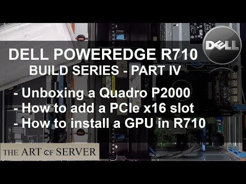 Dell PowerEdge R710 Build PART 4/9 | How To Add A GPU