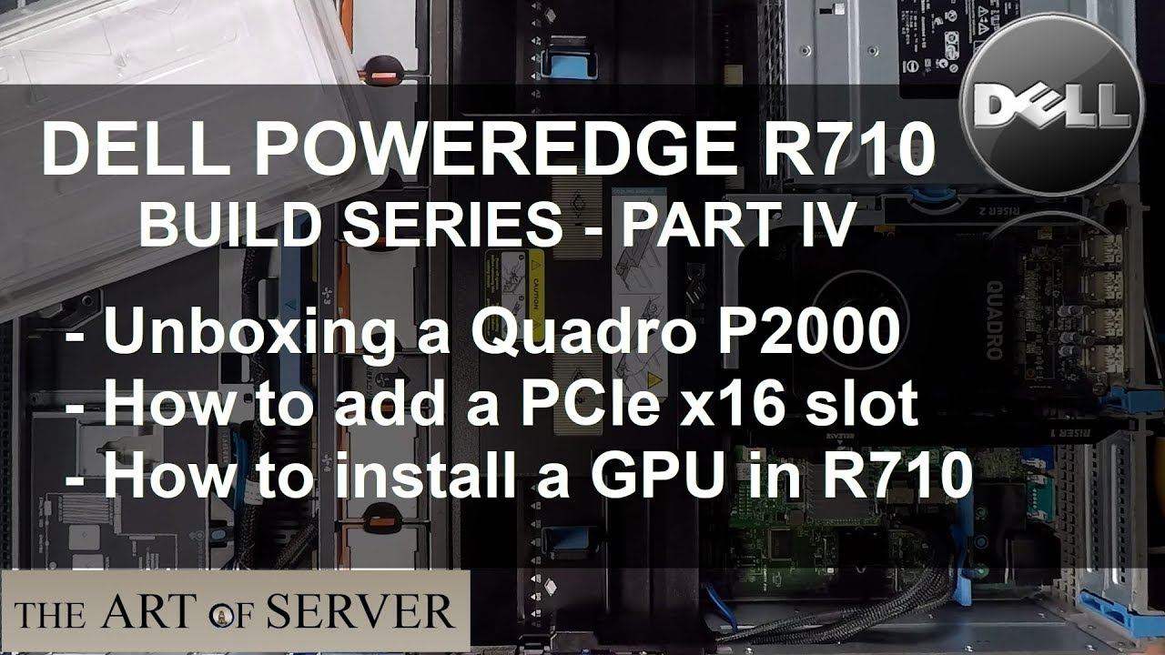 Dell PowerEdge R710 build series - PART 4 - How to add a GPU