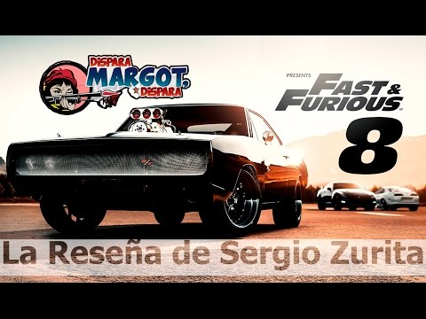 Fast & Furious 8 la Reseña de Sergio Zurita