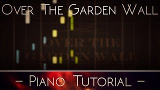 [DOWNLOAD]Over The Garden Wall - Into The Unknown(Main Theme) - Piano TUTORIAL/INSTRUMENTAL