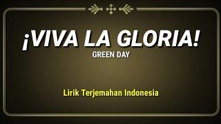 Green Day - ¡Viva la Gloria! (Lirik Terjemahan Indonesia)