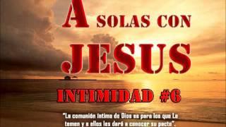 A SOLAS CON JESUS INTIMIDAD #6 MÚSICA PARA ORAR