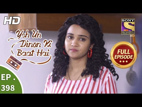 Yeh Un Dinon Ki Baat Hai - Ep 398 - Full Episode - 1st April, 2019
