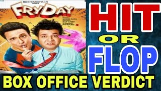 FRYDAY MOVIE HIT OR FLOP | LIFETIME COLLECTION PREDICTION | GOVINDA,  VARUN SHARMA