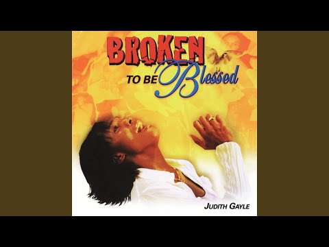 Broken To Be Blessed