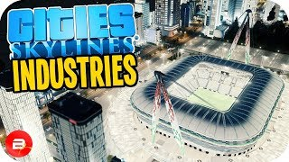 Cities: Skylines Industries - Stadium + Tourists + TollBooths = $$$! #24 (Industries DLC)