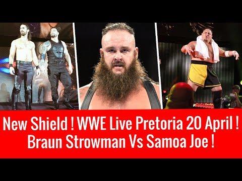 New Shield Match ! Braun Strowman Vs Samoa Joe ! WWE Live Pretoria 4/20/2018 Highlights 20 April