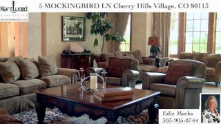 Kentwood Real Estate - 5 Mockingbird LN Cherry Hills Village, CO 80113
