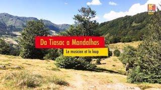 Da Tiasac a Mandalhas - Le musicien et le loup Conte de Marie Poussergue Thiézac