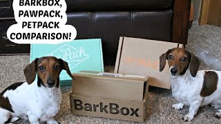 BARKBOX, PETPACK, PAWPACK COMPARISON!