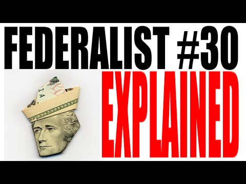 Federalist #30 Explained: American Government Review