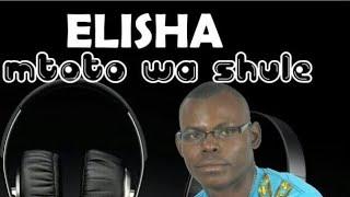 ELISHA MTOTO WA SHULE HOTTEST MIX.