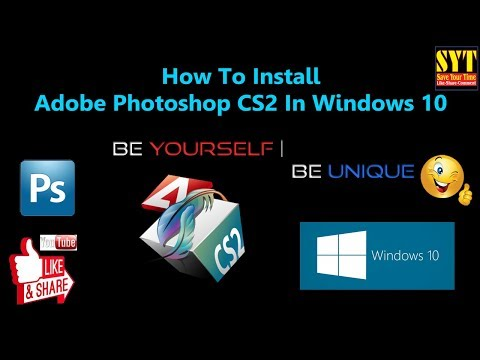How To Install Adobe Photoshop CS2 In Windows 10