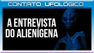 93 - A Entrevista do Alienígena