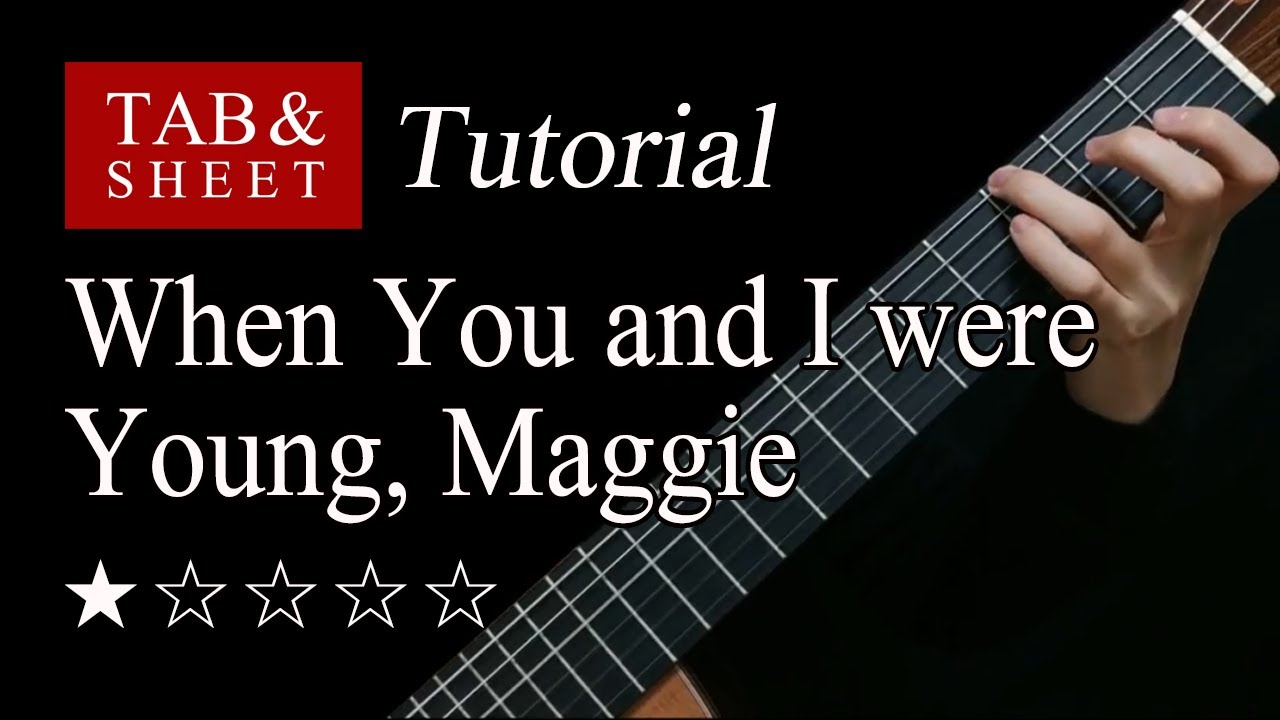 When You and I were Young, Maggie - Guitar Lesson + TAB