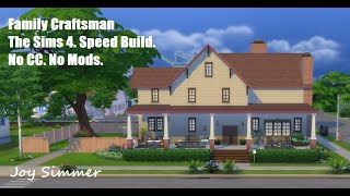 Family Craftsman. The Sims 4 Speed Build. No CC. No Mods.