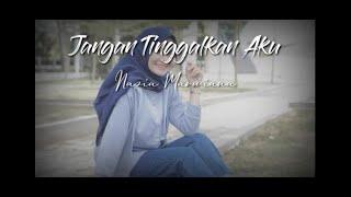 Download lagu Nazia Marwiana - Jangan Tinggalkan Aku lirik