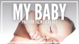 prayer for my baby   how to pray over your baby